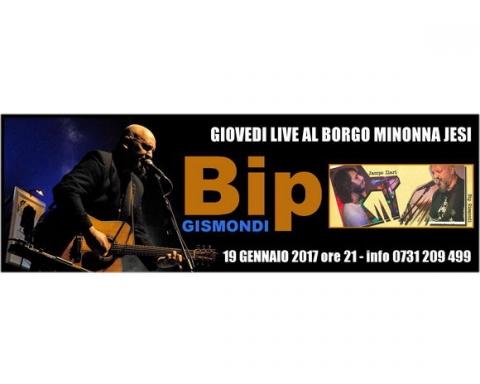 Beppe Bip Gismondi Borgo Minonna Jesi Giovedì Live