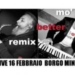 Mo Better Remix 2017 Giovedì Live