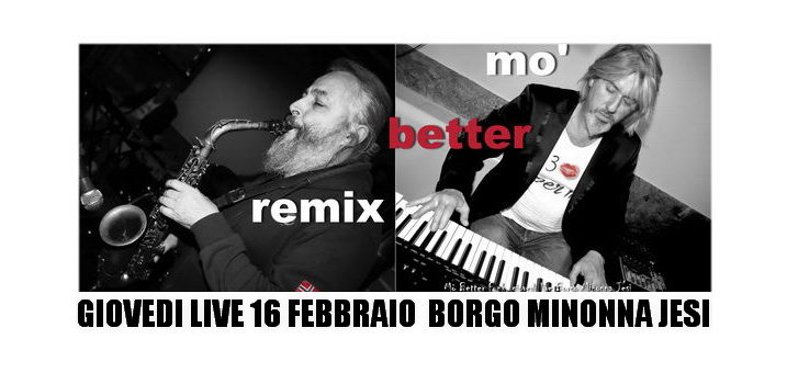 Mo Better Remix 2017 Giovedì Live