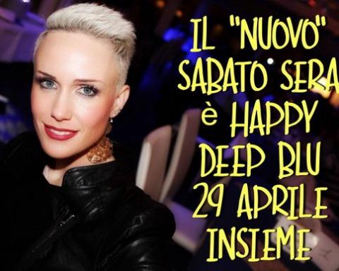 Deep Blu 29 aprile Live and Happy
