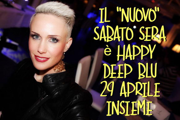 Deep Blu 29 aprile Live and Happy