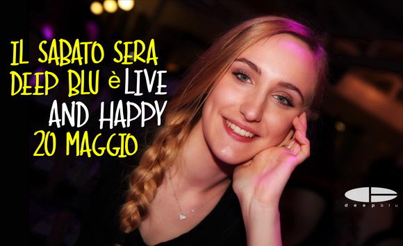 Deep Blu Live and Happy 2017 maggio 13