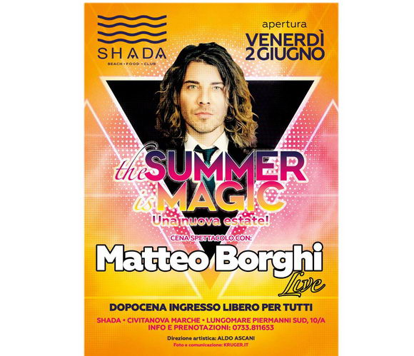 the Summer is Magic Shada opening Matteo Borghi