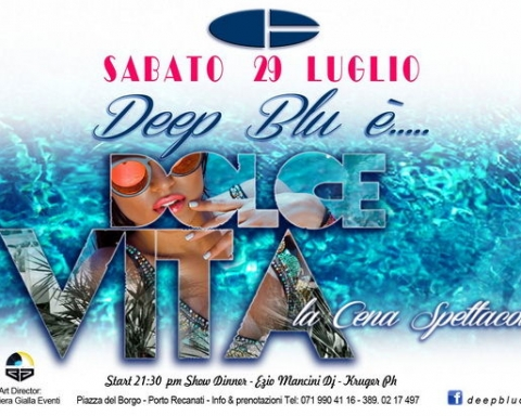Deep Blu 29 luglio Dolce Vita